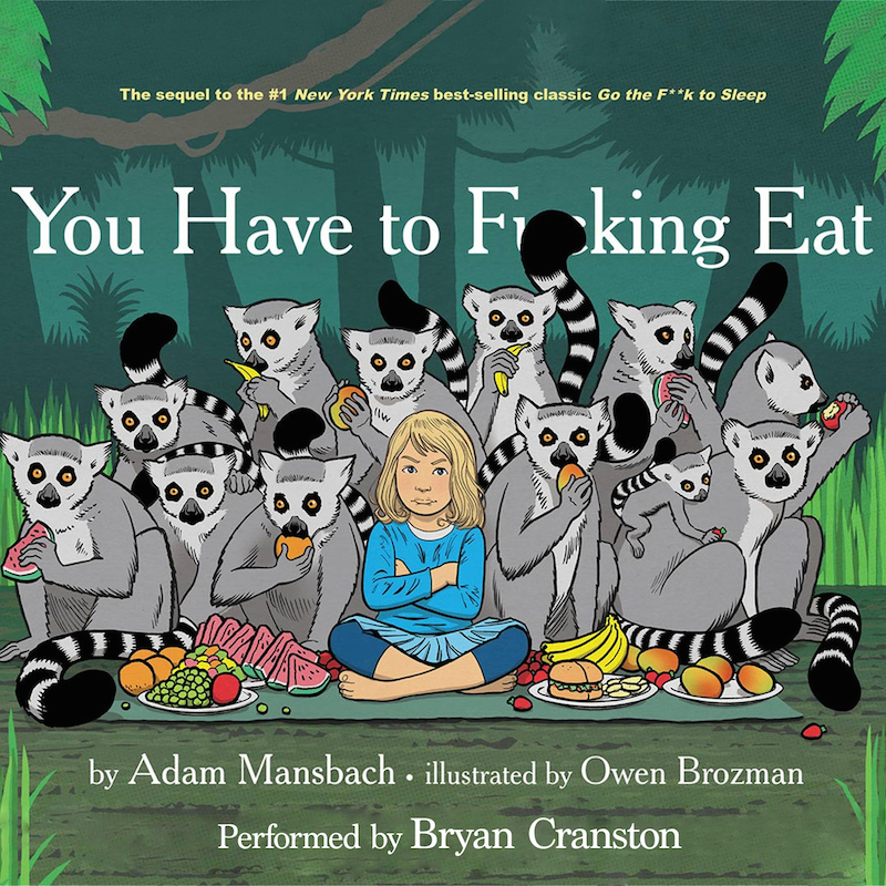 You Have To F*cking Eat